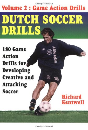 Dutch Soccer Drills Volume II - Dutch Football