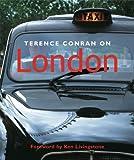 Terence Conran on London, Terence Conran and Ken Livingstone, 1840913894