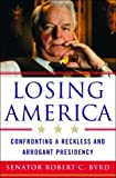 losing america confronting a reckless and arrogant presidency