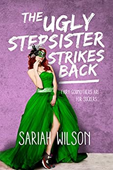 The Ugly Stepsister Strikes Back (The Ugly Stepsister Series) by [Wilson, Sariah]