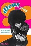 Divas on Screen: Black Women in American Film 1st edition by Mask, Mia (2009) Paperback