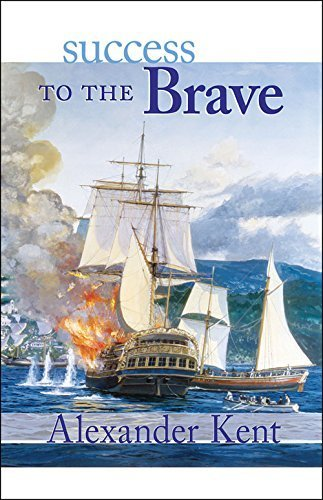 Success to the Brave (The Bolitho Novels) (Volume 15) by Kent, Alexander (2000) Paperback