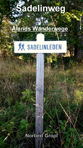 Sadelinweg: Ålands Wanderwege (German Edition)