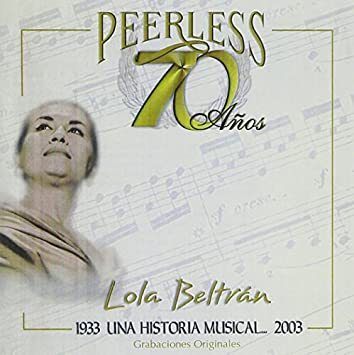 70 Anos Peerless Una Historia by Lola Beltran (2003-10-07)