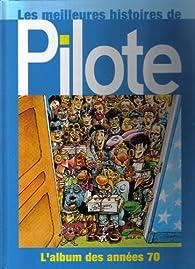 Les meilleures histoires de Pilote : L'album des années 70 par  Pilote