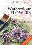 Watercolour Flowers, Wendy Tait, 1844482847