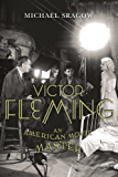 Victor Fleming: An American Movie Master (Screen Classics)