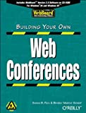 Building Your Own Web Conferences, Susan B. Peck and Beverly Scherf, 1565922794