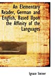 An Elementary Reader, German and English, Based upon the Affinity of the Languages, Ignace Steiner, 1103667181