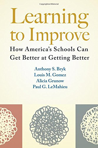 Learning to Improve: How Americas Schools Can Get Better at Getting Better