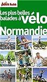 Le Petit Futé Balades à vélo Normandie par Auzias