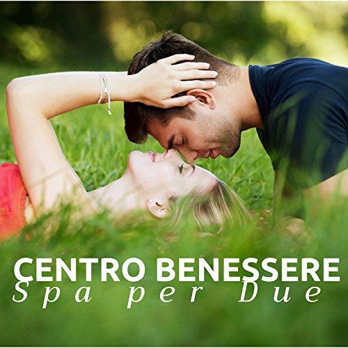 Centro Benessere Spa per Due - Musica Rilassante per Soggiorni ...