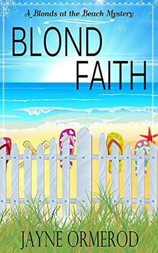 Blond faith a blonds at the beach mystery kindle edition by jayne blond faith a blonds at the beach mystery by ormerod jayne fandeluxe Gallery