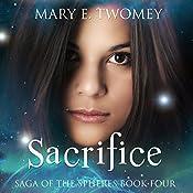 Sacrifice: Saga of the Spheres   Mary E. Twomey