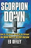 Scorpion Down: Sunk by the Soviets, Buried by the