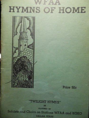 Wfaa Hymns Of Home Twilight Hymns