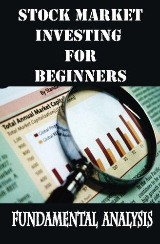 Stock Market Investing  for Beginners: Fundamental Analysis: Learn Fundamental Analysis Basics for Stocks Investing (Investing books for Beginners) (Volume 2) PDF