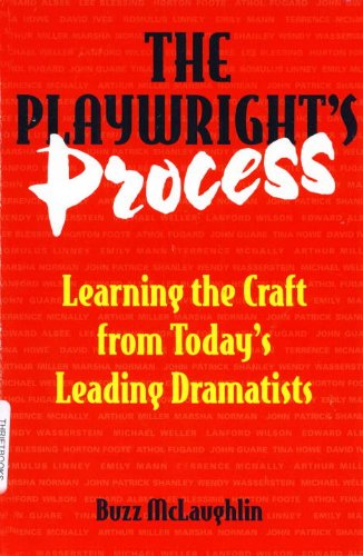 The Playwright's Process: Learning the Craft from Today's Leading Dramatists
