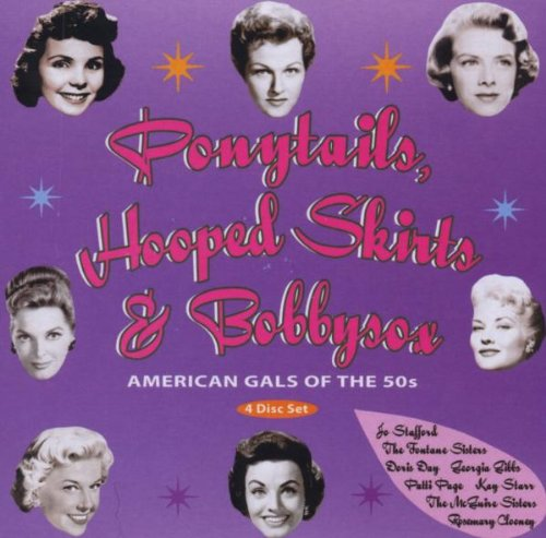 Ponytails Hooped Skirts & Bobbysox: American Gals of the 50s -