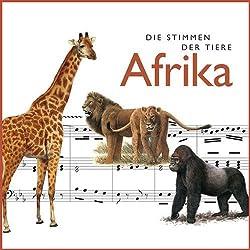 Die Stimmen der Tiere. Afrika