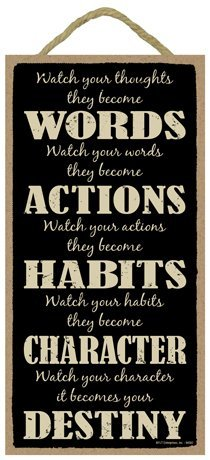 r thoughts they become words, watch your words they become actions  5