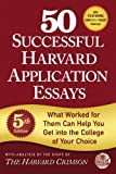 img - for 50 Successful Harvard Application Essays: What Worked for Them Can Help You Get into the College of Your Choice book / textbook / text book