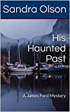 His Haunted Past: A James Ford Mystery