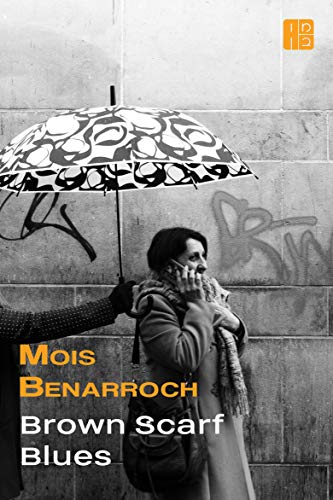 Book: Brown Scarf Blues by Mois Benarroch