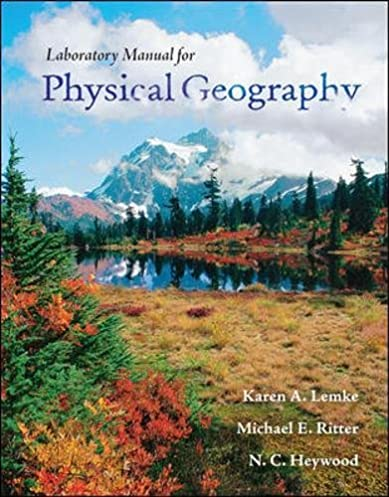 physical geography lab manual karen lemke professor 9780077276034 rh amazon com physical geography laboratory manual 11th edition laboratory manual physical geography a landscape appreciation 11th edition