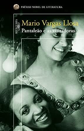 Pantaleão e as visitadoras eBook: Llosa, Mario Vargas, Wacht, Paulina,  Roitman, Ari: Amazon.com.br: Loja Kindle