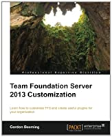 Team Foundation Server 2013 Customization Front Cover