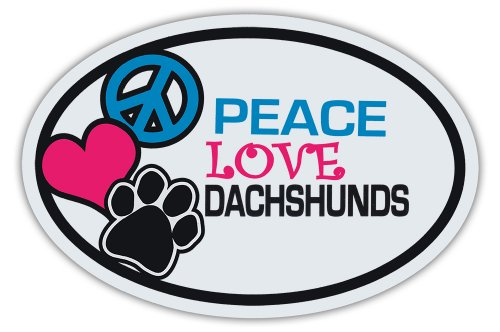 - Oval Dog Magnets: PEACE, LOVE, DACHSHUNDS | Cars, Trucks, Refrigerators, More!