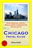 Chicago, Illinois Travel Guide - Sightseeing, Hotel, Restaurant & Shopping Highlights (Illustrated)