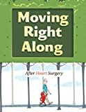 img - for Moving Right Along After Heart Surgery book / textbook / text book