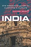 India-Culture Smart!: the essential guide to customs & culture