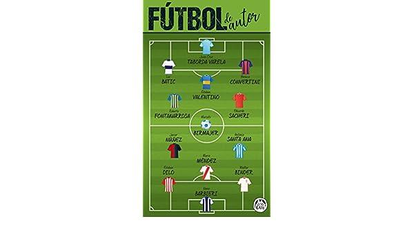 Fútbol de autor: Los escritores salen a la cancha (La letra del Gato) eBook: Editorial Guadal, Marcelo Birmajer, Esteban Valentino, Mario Méndez, ...