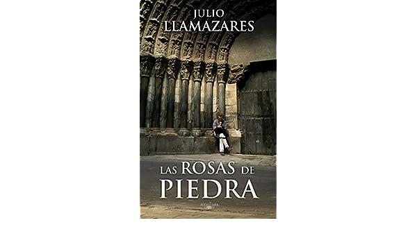 Amazon.com: Las rosas de piedra (Spanish Edition) eBook: Julio Llamazares: Kindle Store