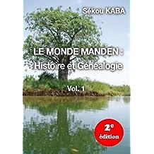 LE MONDE MANDEN : Histoire et Genealogie, 2e édition (French Edition)