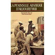 La péninsule arabique aujourd'hui. TomeII: Études par pays (Connaissance du monde arabe) (French Edition)