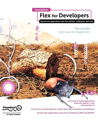 (Foundation Flex for Developers: Data-Driven Applications with PHP, ASP.NET, ColdFusion, and LCDS)