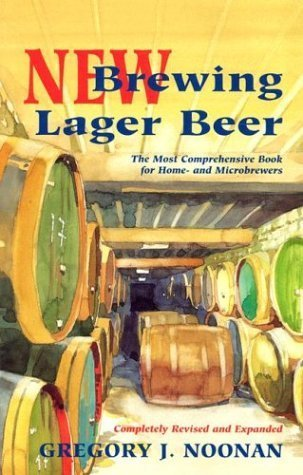 New Brewing Lager Beer: The Most Comprehensive Book for Home and Microbrewers by Gregory J. Noonan - Brewing Lager New Beer