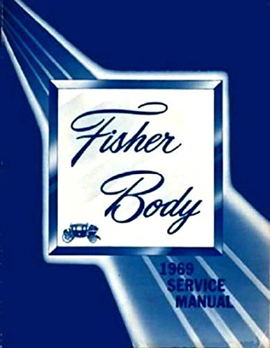 COMPLETE GM FISHER BODY REPAIR SHOP & SERVICE MANUAL For 1969 CHEVROLET Corvair, Nova, Chevelle, Malibu, SS, Biscayne, Bel Air, Impala, Caprice, Wagons, and El Camino