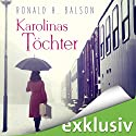 Karolinas Töchter Audiobook by Ronald H. Balson Narrated by Peter Weiß