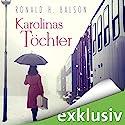 Karolinas Töchter Hörbuch von Ronald H. Balson Gesprochen von: Peter Weiß