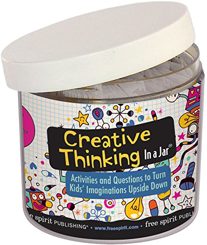 Creative Thinking In a Jar®: Activities and Questions to Turn Kids' Imaginations Upside Down