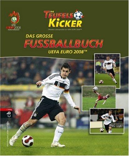 Die Teufelskicker - Das große Fußballbuch zur UEFA EURO 2008