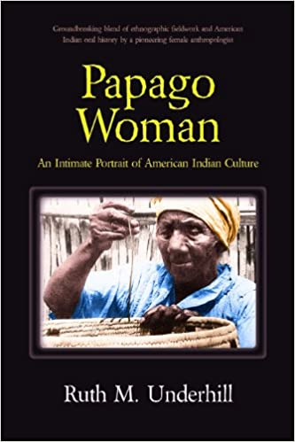 Papago Woman - Kindle edition by Underhill, Ruth M.. Politics ...