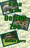 A Visit to the Detroit Zoo offers