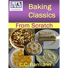 Baking Classics: From Scratch