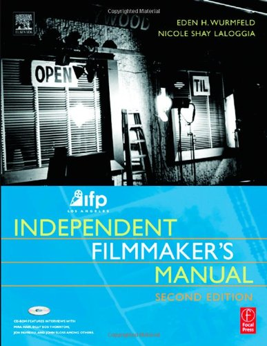 IFP/Los Angeles Independent Filmmaker's Manual by Focal Press